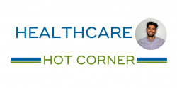 Healthcare Hot Corner with Chris Anguil